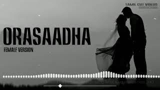 Orasaadha ll female version ll Tamil cut videos