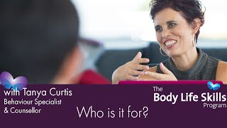 Body Life Skill - Who is it for?