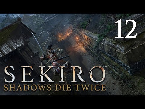 Sekiro: Shadows Die Twice - Let's Play Part 12: Ashina Upper Tower