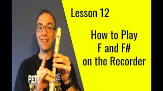 Lesson 12: How to Play F and F# (sharp) on the Recorder