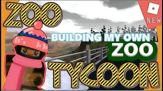 Roblox Zoo Tycoon 2017 - Building my own ZOO | Hunting | [MASSIVE UPDATES]