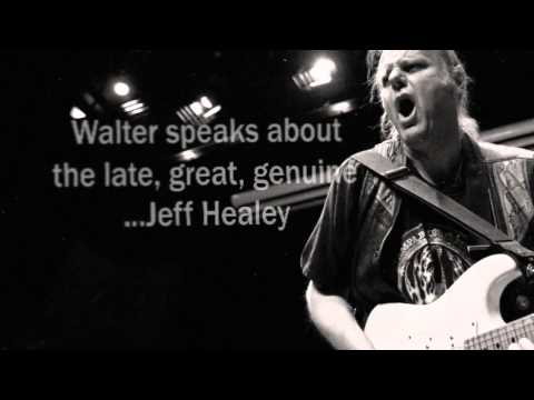 28. Walter Trout speaks about the late, great, genuine Jeff Healey