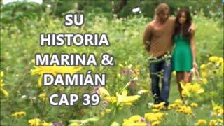 SU HISTORIA MARINA & DAMIÁN CAP 39