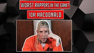 WORST Rappers in the Game? - Tom MacDonald