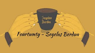 Fourtwnty - Segelas Berdua (Lyric)