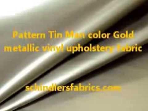 Pattern Tin Man Color Gold Metallic Vinyl Upholstery Fabric Youtube