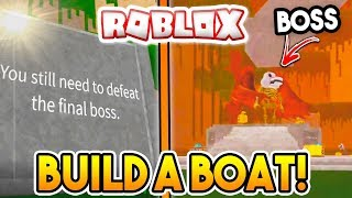 DEFEATING THE FINAL BOSS! | Build A Boat For Treasure ROBLOX