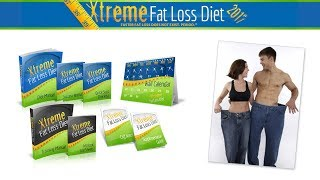 The Xtreme Fat Loss Diet Review- The way to achieve of your FASTEST fat loss or Scam?