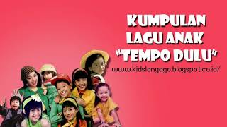 Kumpulan Lagu Anak Jaman Dulu Populer Nonstop Seri B