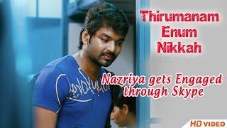 Thirumanam Ennum Nikkah Tamil Movie - Nazriya gets Engaged through Skype