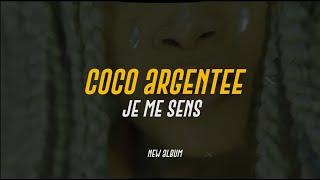 COCO ARGENTEE - Je me sens (Lyric Video)
