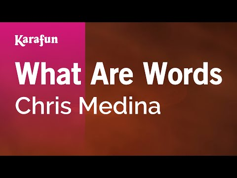 Karaoke What Are Words - Chris Medina *