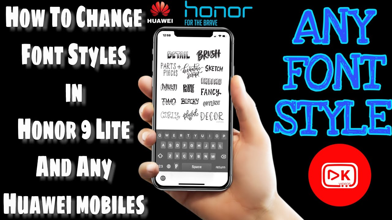 How to - Change Font in Honor 9 Lite And any Huawei Mobile Phones   By DK  Videos
