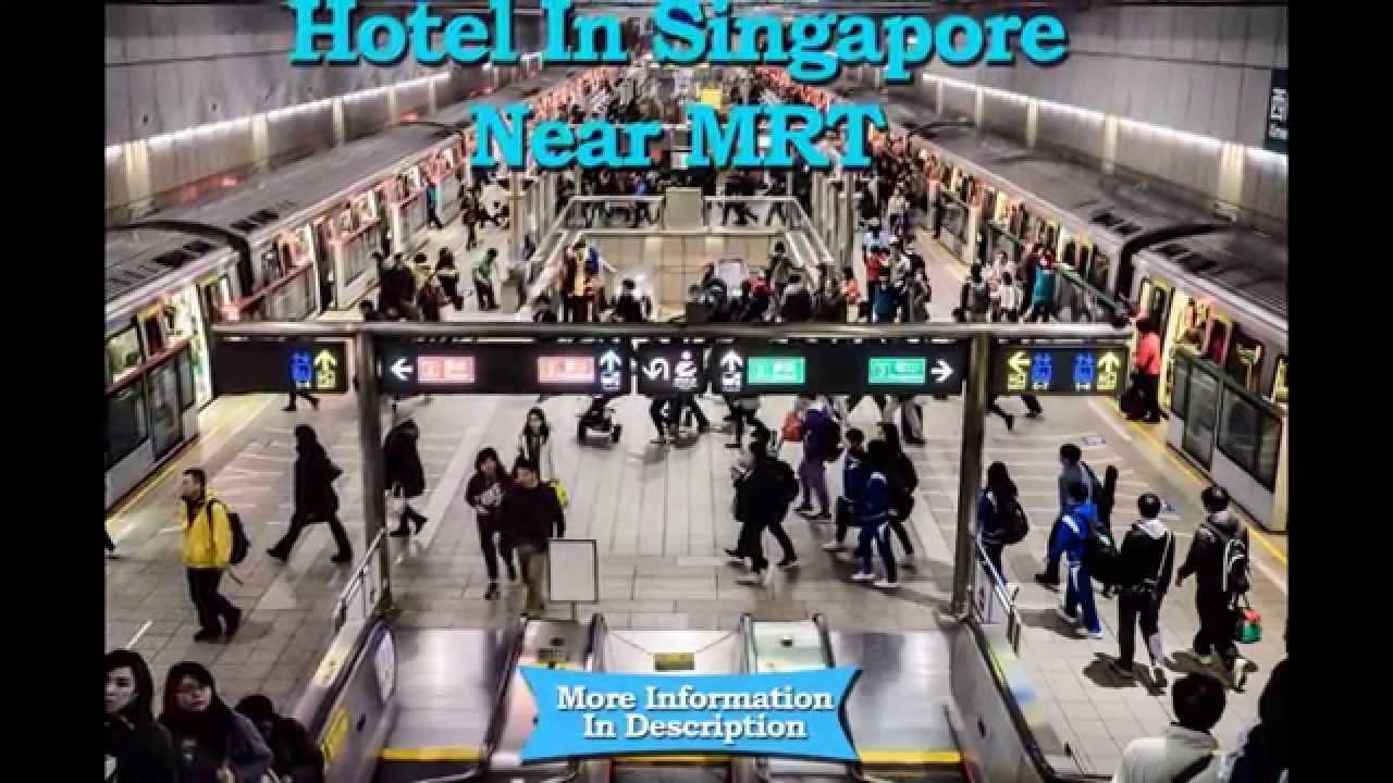 Hotel In Singapore Near Mrt