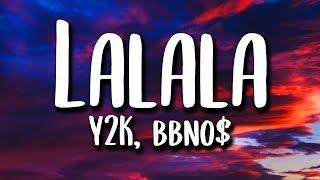 Y2K bbno$ - Lalala (Lyrics)