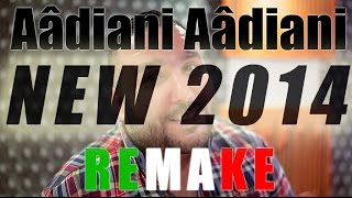 Reda Taliani - Aâdiani Aâdiani New Album 2014 (REMAKE)