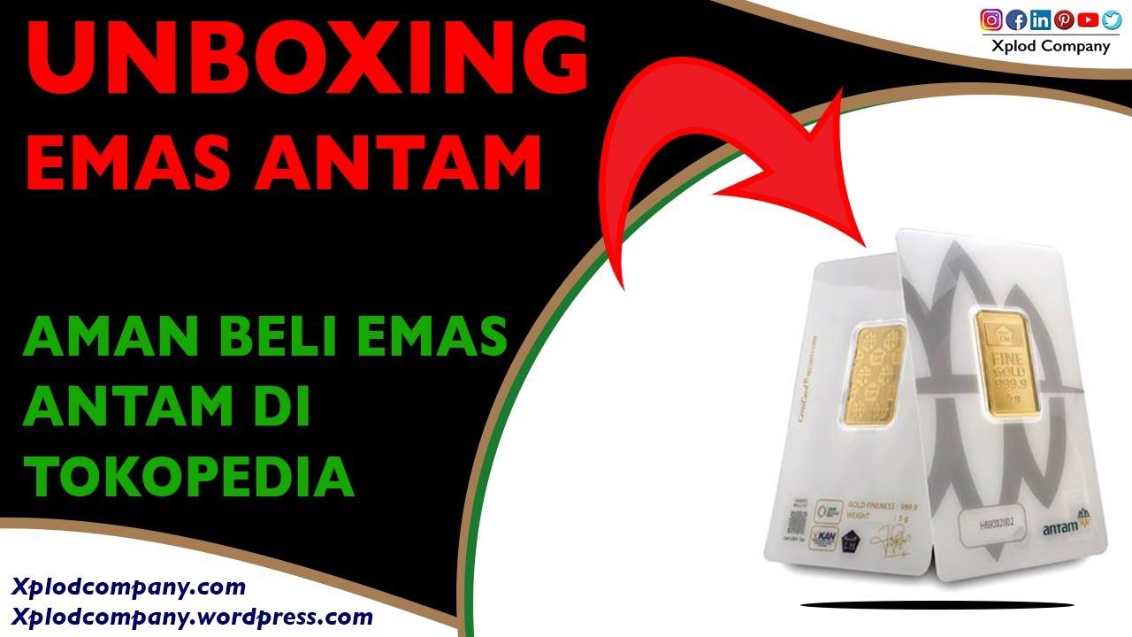 Unboxing Emas Antam Pembelian Emas di Tokopedia Aman ...