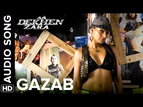Gazab | Full Audio Song | Aa Dekhen Zara | Bipasha Basu & Neil Nitin Mukesh