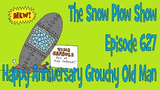 The Snow Plow Show 627 - Happy Anniversary Grouchy Old Man