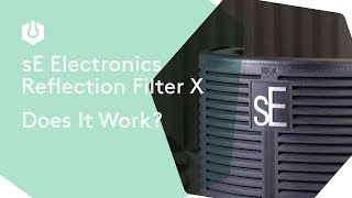 sE Electronics Reflection Filter X: Does it Work?