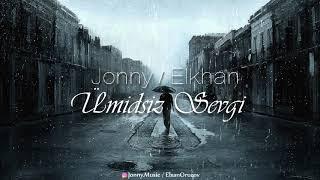 Jonny & Elkhan - Umidsiz sevgi