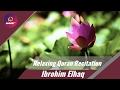 Relaxing Quran Recitation | Surat Qaf | Ibrohim Elhaq