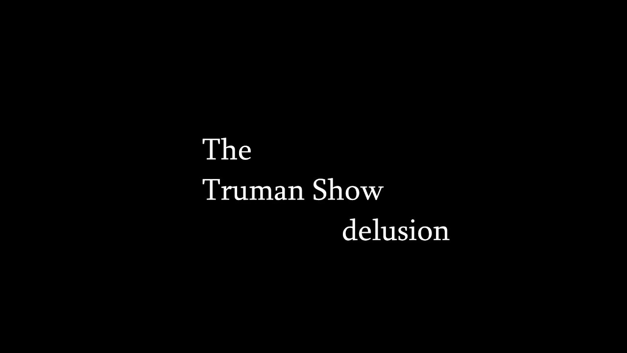 the truman show delusion video essay  the truman show delusion video essay