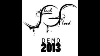 Flash Flood - Awake (Demo)