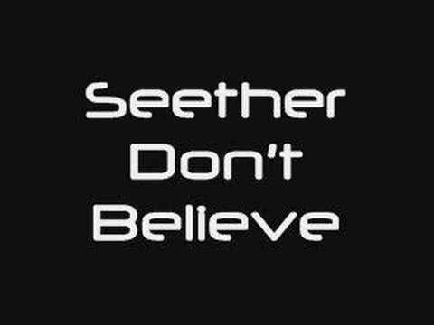 Seether Don't Believe