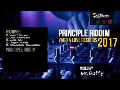 PRINCIPLE RIDDIM (2017) Versi + Chino + Martel + I Wayne + Teflon + Bugle