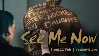 See Me Now | Young Vic