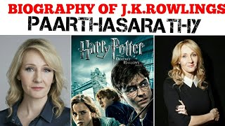 Biography of j k . Rowling | TAMIL | 1ST ON TAMIL | PAARTHASARATHY| PS