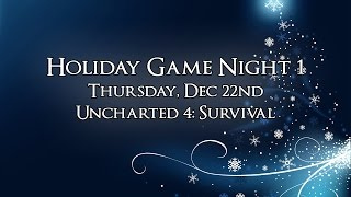 Holiday Game Night #1: Uncharted 4 Survival Mode