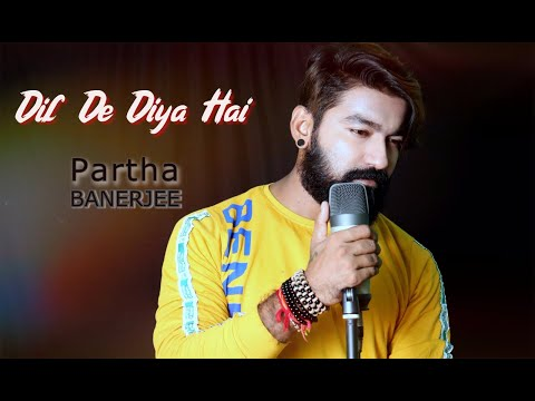 dil-de-diya-hai-jaan-tumhe-denge---cover-|-partha-banerjee-|-masti-|-latest-hindi-sad-songs-2019