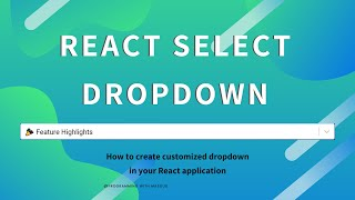 React-Select, How to use React Select package to build customized react select dropdown