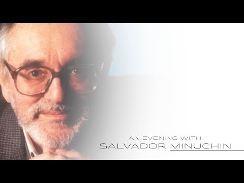 Salvador Minuchin - An Introduction