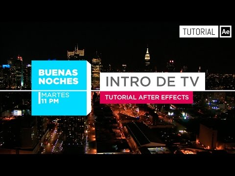 Intro TV [Broadcast Opener] - Tutorial After Effects [Español]