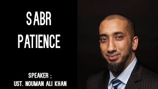 Nouman Ali Khan | Sabr (Patience ) | Beneficial Reminder