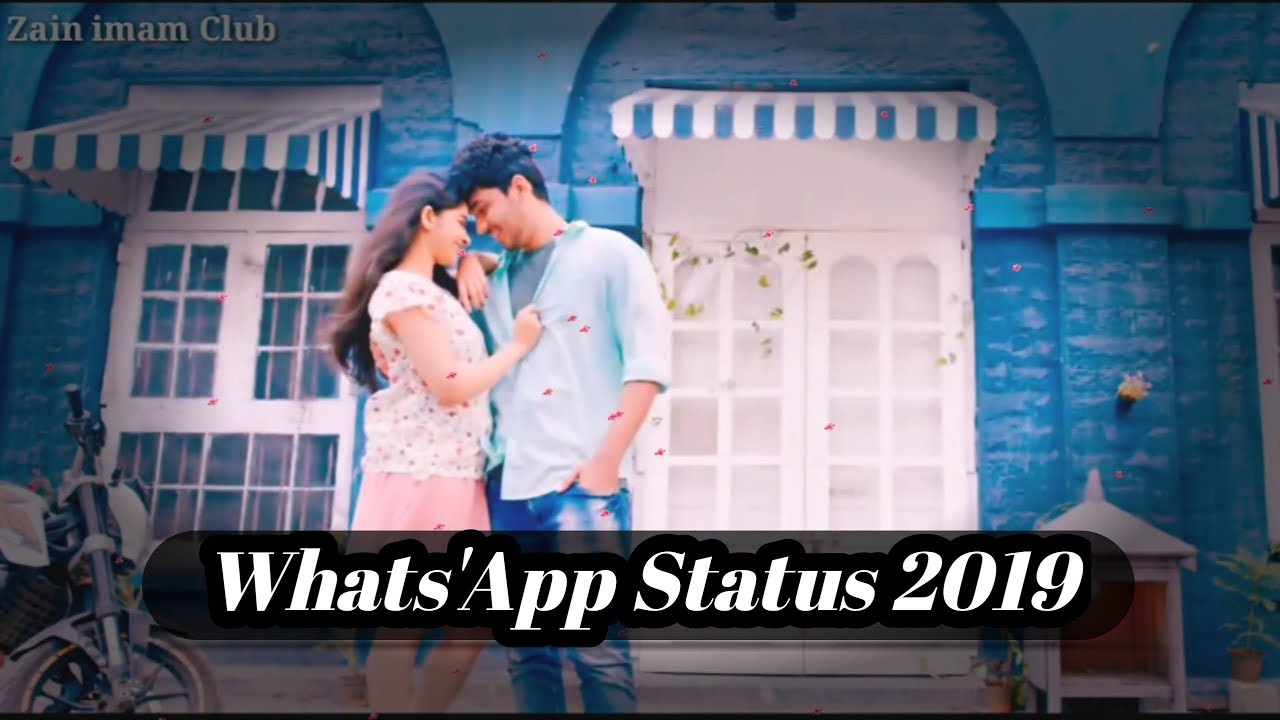 New WhatsApp Status 2019 - Full HD - .😘😍-by Zain imam Club ...