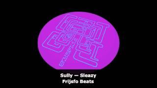 Sully - Sleazy