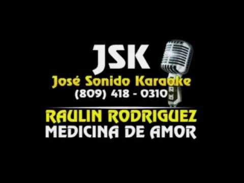 Raulin Rodriguez Medicina De Amor Karaoke JSK