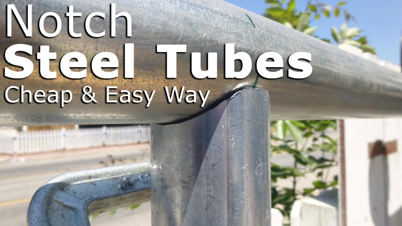 Cheap Way To Notch Steel Tubes Youtube