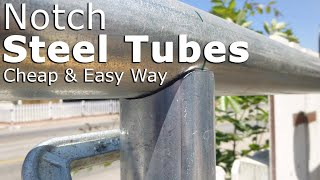 Cheap way to notch steel tubes