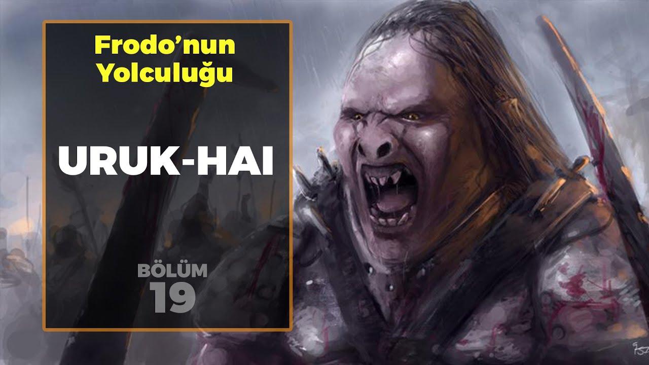URUK-HAI / Frodo'nun Yolculuğu B19 | Yüzüklerin Efendisi