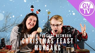 What The Food - Christmas Feast Mukbang | Laker Podcast Network