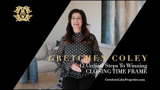 Gretchen Coley Properties: 12 Critical Steps - Decision 2 Closing Time Frame
