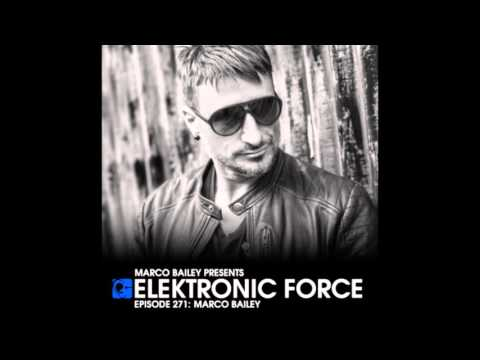 Elektronic Force Podcast 271 with Marco Bailey (Recorded at Sun & Moon festival, Germany)