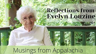 Appalachian Reflections from Evelyn Louzine Jenkins Wilson born 1940