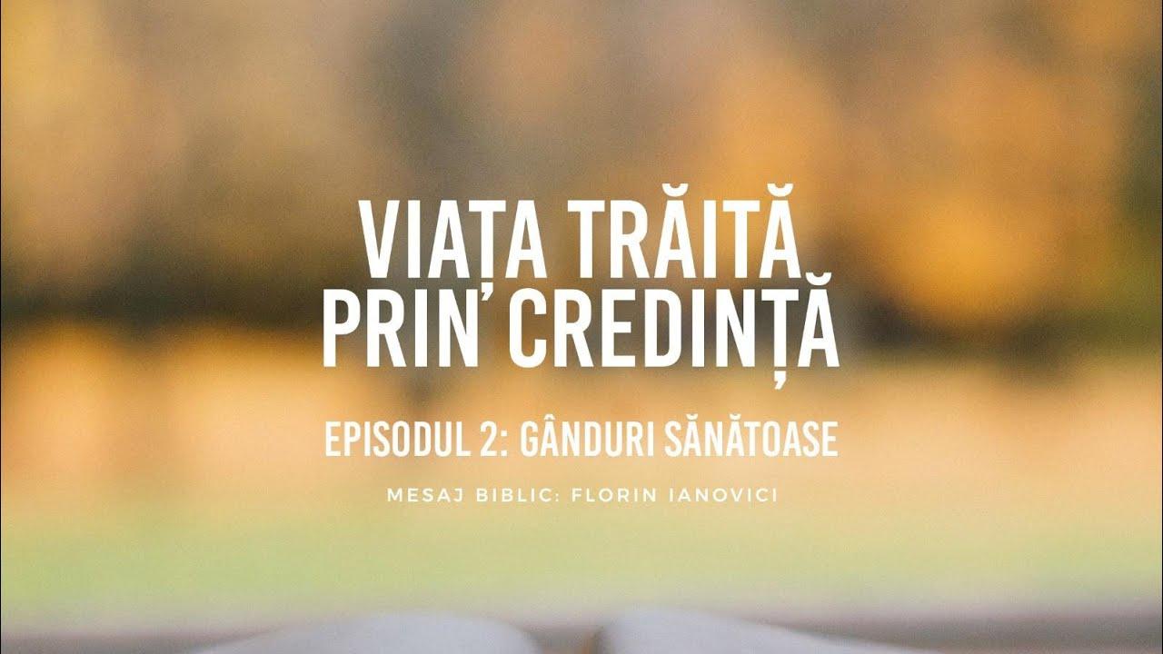 Florin Ianovici - 2. Gânduri sănătoase, Viața trăită prin credință   BISERICA RENOVATIO