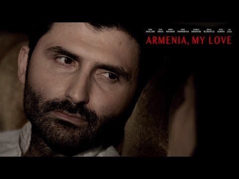 Armenia, My Love (2016) Official HD Trailer - Starring Diana Angelson, Nazo Bravo, Arman Nshanian...